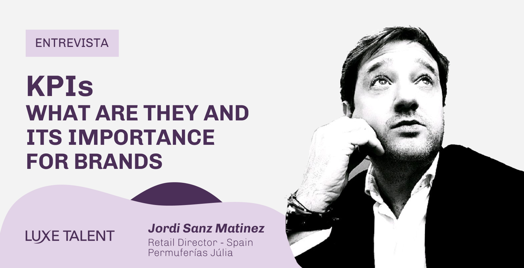 KPIs what are they and its importance for brands. Interview with Jordi for Luxe Talent